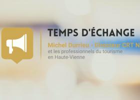 Temps d'échange avec Michel Durrieu (CRT Nouvelle-Aquitaine)